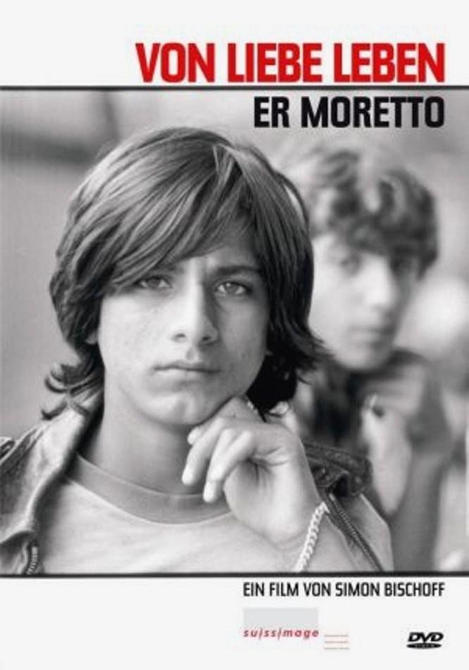 Er Moretto – Von Liebe leben