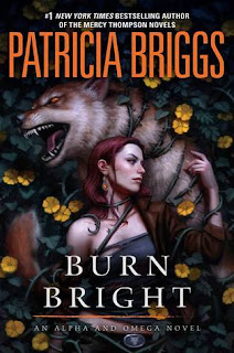 Review | Burn Bright by Patricia Briggs