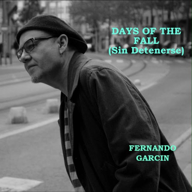 Fernando Garcín - Days of the fall (sin detenerse)