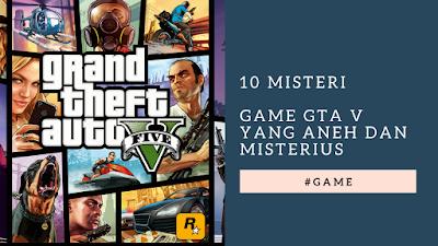10 misteri game gta V yang aneh dan misterius