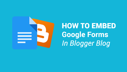 How to Embed a Google Form in Blogger Blog