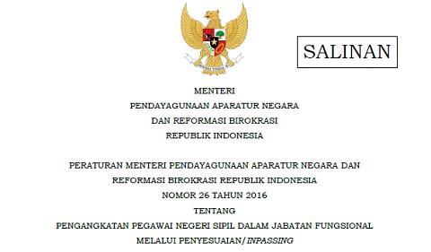 Permenpan RB Nomor 26 Tahun 2016 Tentang Pengangkatan Pegawai Negeri Sipil Dalam Jabatan Fungsional Melalui Penyesuaian / Inpassing