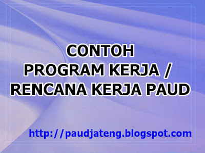 Download Contoh Program Kerja (PAUD TK KB TPA SPS) DOC