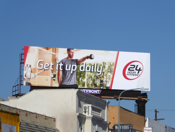 24 Hour Fitness Get it up daily billboard