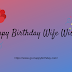 100+ Best Happy Birthday Wife Wishes