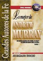 Lo mejor de Andrew Murray_Biografia Testimonio Oracion