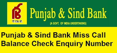 Punjab & Sind Bank Miss Call Balance Check Enquiry Number