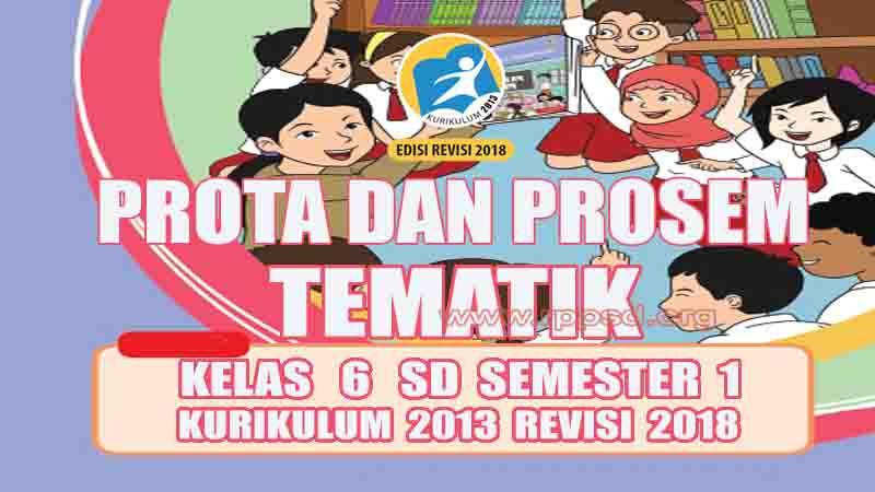 Prota dan Promes Tematik Kelas 6 SD Semester 1 Kurikulum 2013 Revisi 2018