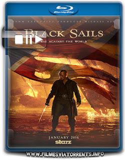 Black Sails 3ª Temporada Completa