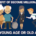 BENEFIT OF BECOME MILLIONAIRE AT YOUNG AGE OR OLD AGE