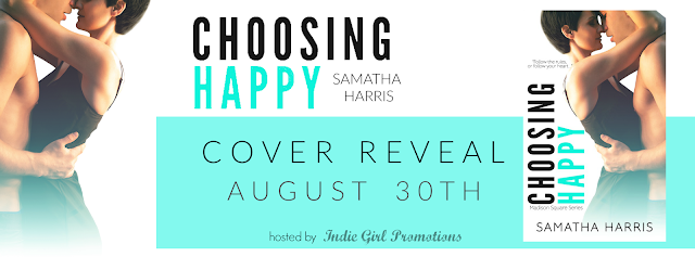 Choosing Happy by Samantha Harris #CoverReveal #Giveaway @samathaharris08  #IndieGirlPromotions