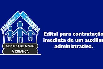 Ceacri: Edital para contratação imediata de um auxiliar administrativo