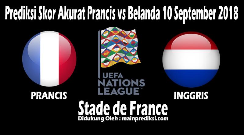 Prediksi Skor Akurat Prancis vs Belanda 10 September 2018