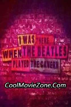 I Was There: When the Beatles Played the Cavern (2011)