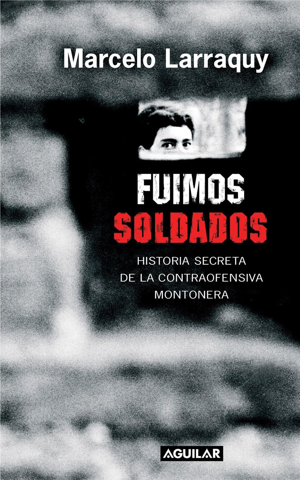 Fuimos soldados – Marcelo Larraquy