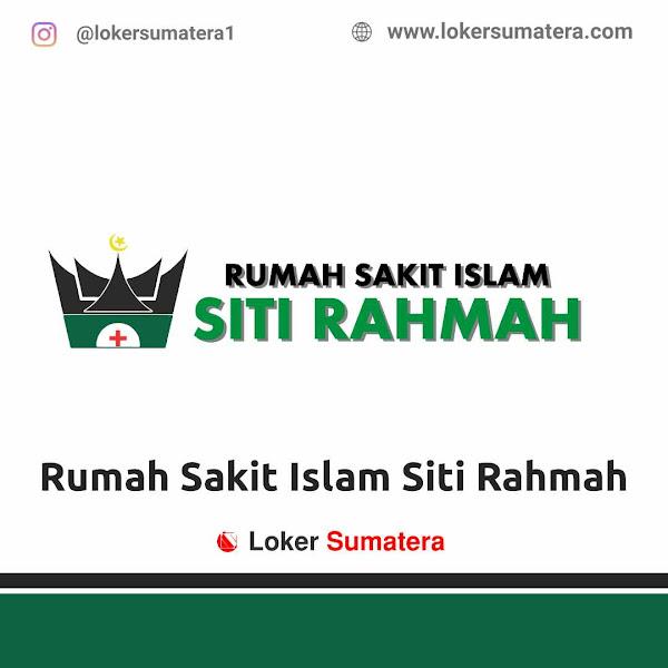 Lowongan Kerja Padang, Rumah Sakit Islam Siti Rahmah Juni 2021