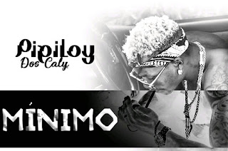 Pipiloy Dos Caly-Minimo