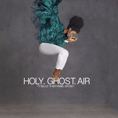 """PHOTO: TY Bello Ft. Nathaniel Bassey- """"Holy Ghost Air"""" (With Audio)"""