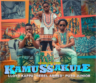 LLOYD KAPPA FEAT PUTO JUNIOR- KAMUSSAKULE(REBEL ARMED)(2016)