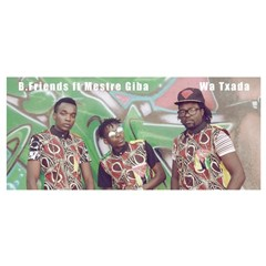 B-Friends feat, Mestre Giba-Wa Txada (afro pop) [Download]