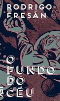 Rodrigo Fres%25C3%25A1n - 15 livros obrigatórios dos últimos 15 anos da literatura hispano-americana