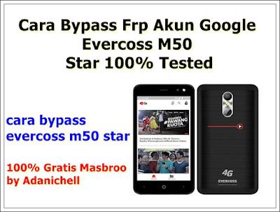 Cara Bypass Frp Akun Google Evercoss M50 Star