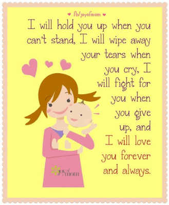 Love Quotes For Mother From Daughter: I will hold you up when you a can't stand, I will wipe away your tears when you cry, I will fight for you when you give up, and I will love you forever and always.