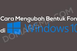 Bagaimana Cara Mengubah Bentuk Font di Windows 10