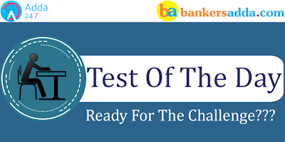 Test of the Day for Dena Bank PO Exam 2018: 21st May 2018