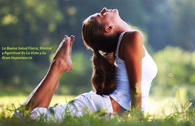 Buena Salud Física, Mental y Espiritual En La Vida