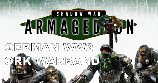 Shadow War Armageddon Ork German WW2 Themed Warband