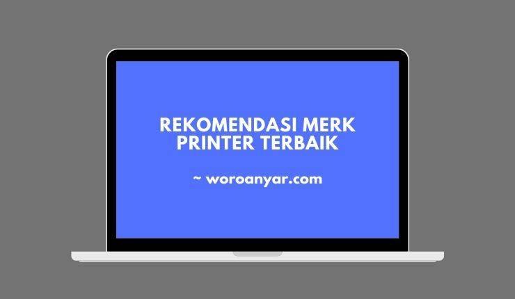 Rekomendasi Merk Printer Terbaik