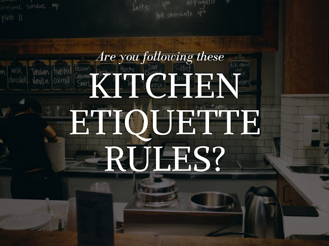 basic kitchen etiquette rules to follow