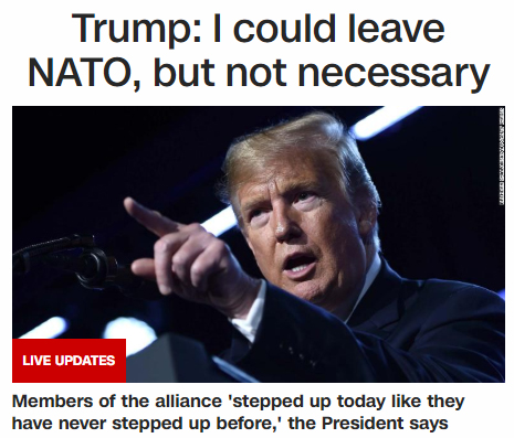 screencap of CNN's front page, showing a picture of Trump with a headline reading: 'Trump: I could leave NATO, but not necessary'