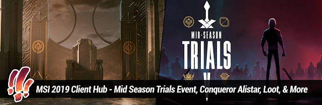 c8285aac9 MSI 2019 is here and the Mid Season Trials have begun! Choose your house  and embark on new missions