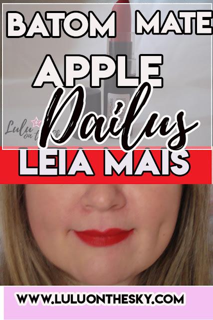 Batom Dailus Matte cor 18 Apple: eu testei