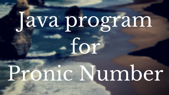 Java program for Pronic Number
