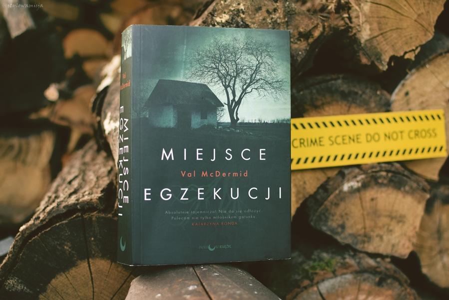 Anglia, MiejsceEgzekucji, opowiadanie, recenzja, thriller, ValMcDermid, WydawnictwoPapierowyKsiężyc,