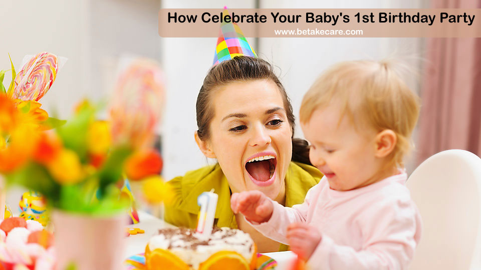 How Celebrate Your Baby's First Birthday Party