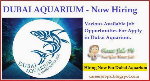 Dubai Aquarium jobs in Dubai UAE 2016