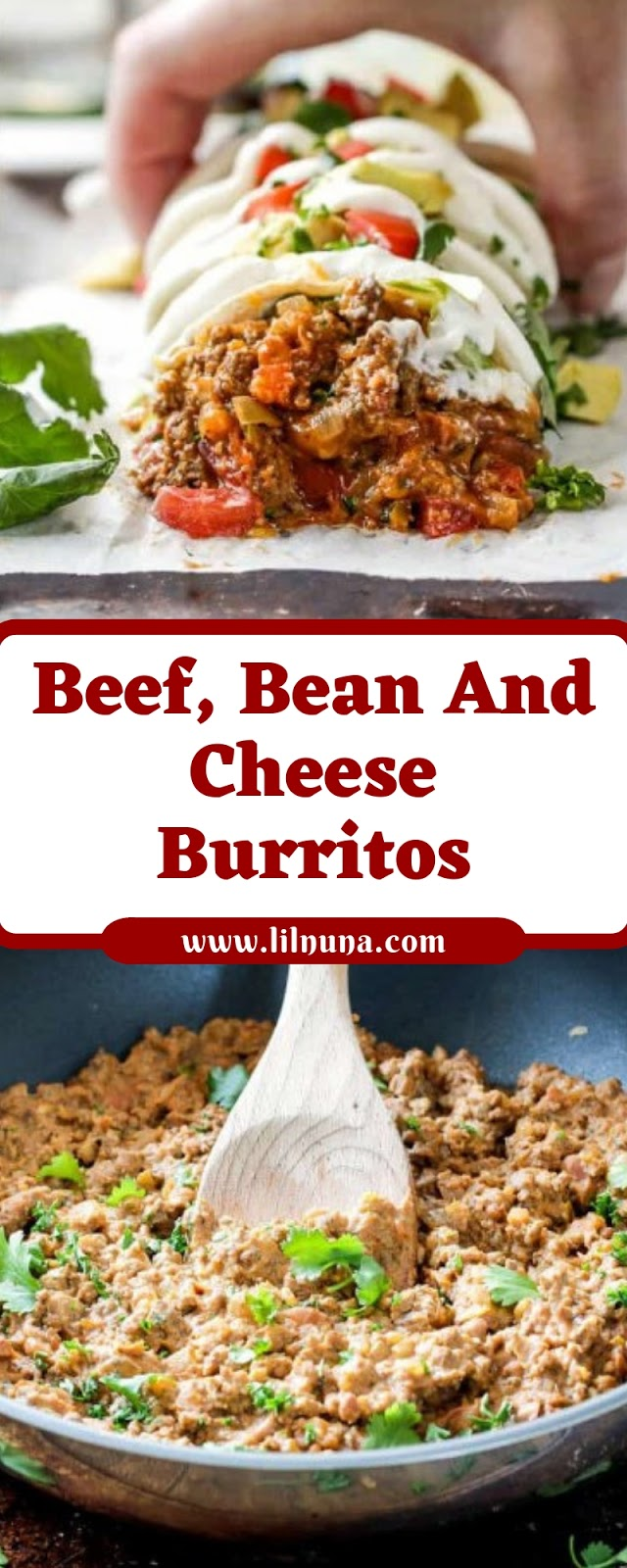 Beef, Bean And Cheese Burritos