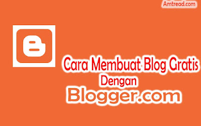 cara membuat blog gratis dengan blogger.com
