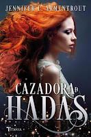 Resultado de imagen para CAZADORA DE HADAS, libro 1 de la Saga de Jennifer L Armentrout