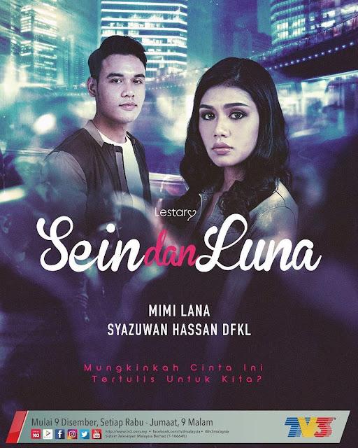 Drama Sein Dan Luna ,Lakonan Mimi Lana Dan Syazuwan Hassan