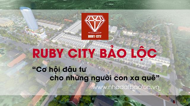 Ruby City Bảo Lộc - Cơ hội đầu tư cho những người con xa quê
