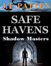 SAFE HAVENS - Shadow Masters (J.T. Patten)