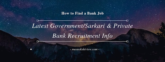 Latest Government/Sarkari and Private Sector Bank Recruitment - How to Find a Bank Job