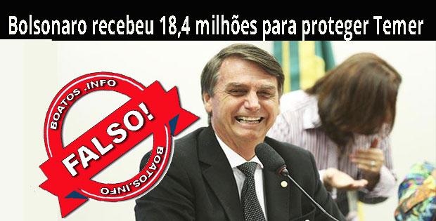 Mentira: Bolsonaro recebeu 18,4 milhões para proteger Temer