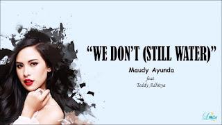 We Don't (Still Water) Maudy Ayunda