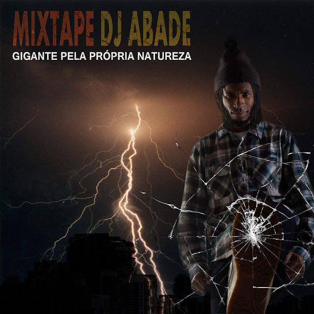 """Dj Abade, dos Racionais mc's lança a mixtape """"Gigante pela própria natureza"""""""